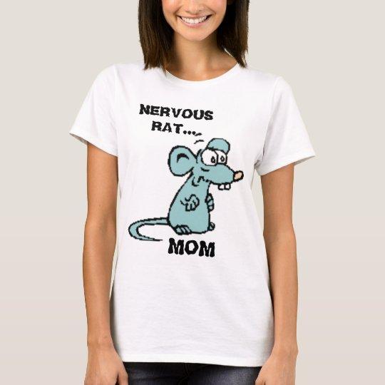 NERVOUS RAT..., MOM FUNNY T-Shirt