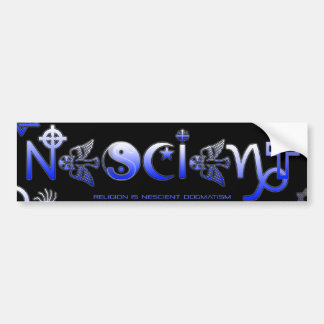 'NESCIENT' Religion > Social Slavery Car Bumper Sticker
