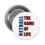 Netball the game of life pinback buttons