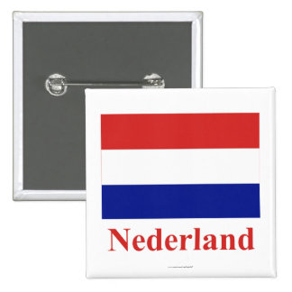 Netherlands Flag with Name in Dutch Pinback Button