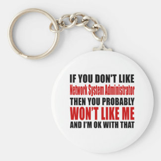 Network System Administrator Don't Like Designs Basic Round Button Keychain