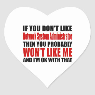 Network System Administrator Don't Like Designs Heart Sticker