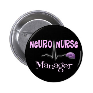 Neuro Nurse Manager Gifts Pinback Buttons