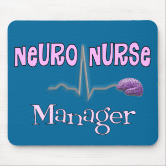 Neuro Nurse Manager Gifts Mouse Pad
