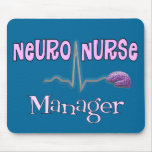 Neuro Nurse Manager Gifts Mouse Pads