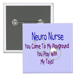 """Neuro Nurse """"My Playground, My Toys"""" Pinback Button"""