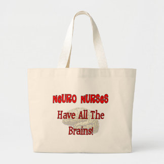 """Neuro Nurses """"Have All The Brains"""" Gifts Large Tote Bag"""