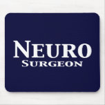 Neuro Surgeon Gifts Mouse Pads