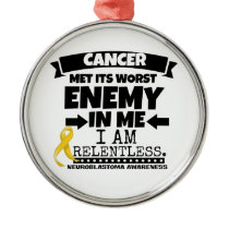 Neuroblastoma Cancer Met Its Worst Enemy in Me Metal Ornament