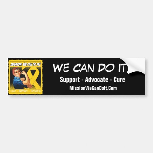 Neuroblastoma Cancer Mission We Can Do It Bumper Stickers