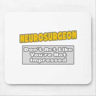 Neurocirujano. Le impresionan Alfombrilla De Ratones