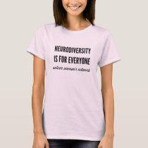 Neurodiversity is for Everyone (women's tee) T-Shirt