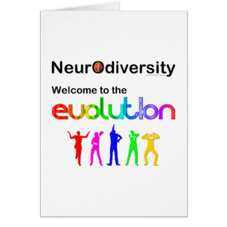 Neurodiversity Welcome to the Evolution Card