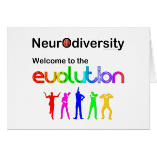 Neurodiversity Welcome to the Evolution Greeting Card