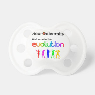 Neurodiversity Welcome to the Evolution Pacifier