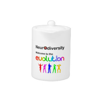 Neurodiversity Welcome to the Evolution Teapot