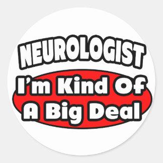 Neurologist...Big Deal Classic Round Sticker