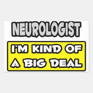 Neurologist .. I'm Kind of a Big Deal Rectangular Sticker