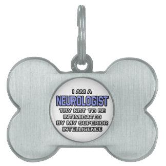 Neurologist Joke Superior Intelligence Pet ID Tag