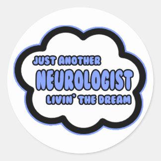 Neurologist .. Livin' The Dream Classic Round Sticker