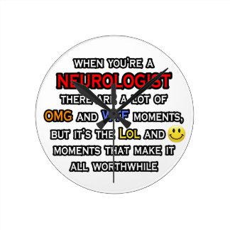 Neurologist ... OMG WTF LOL Round Clock