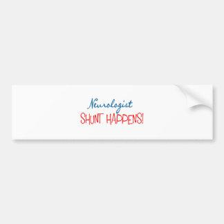 "Neurologist Physician Gifts ""Shunt Happens"" Car Bumper Sticker"