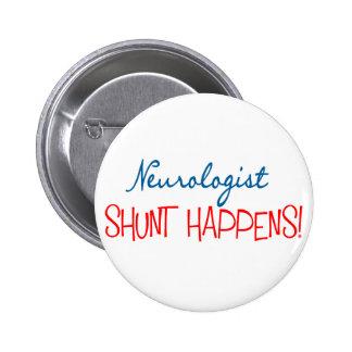 "Neurologist Physician Gifts ""Shunt Happens"" Pinback Button"