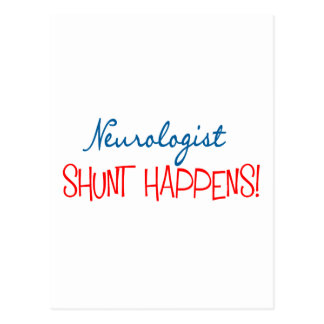 "Neurologist Physician Gifts ""Shunt Happens"" Postcard"