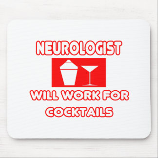Neurologist...Will Work For Cocktails Mouse Pad