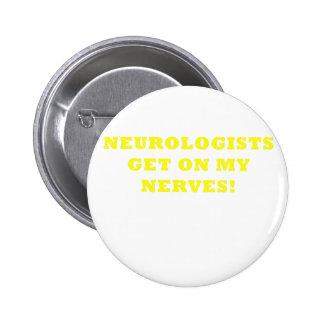 Neurologists Get on My Nerves Pinback Button