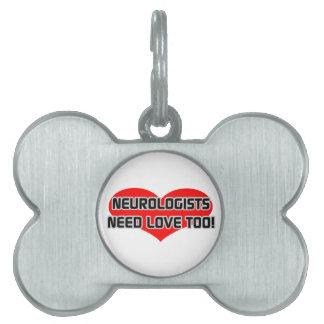 Neurologists Need Love Too Pet Name Tags
