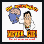 "Neurologists Photo Print<br><div class=""desc"">Join General Douglas MacArthur's army of satisfied customers when you buy our funny products specifically designed for Neurologists.</div>"