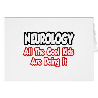 Neurology...All The Cool Kids Card