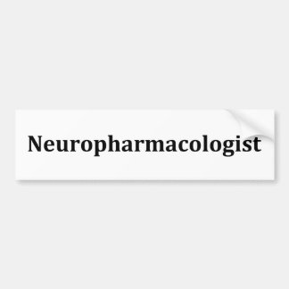 neuropharmacologist bumper stickers