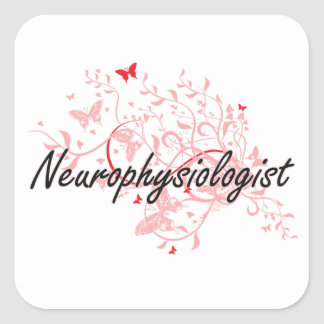 Neurophysiologist Artistic Job Design with Butterf Square Sticker