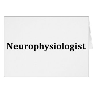 Neurophysiologist Greeting Cards