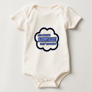 Neurophysiologist .. Livin' The Dream Baby Bodysuit