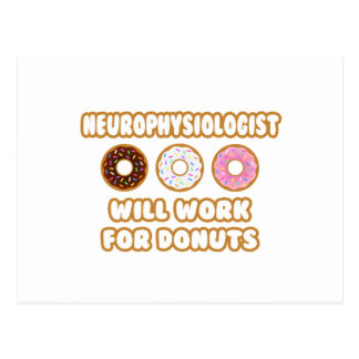 Neurophysiologist .. Will Work For Donuts Postcard