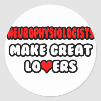 Neurophysiologists Make Great Lovers Classic Round Sticker