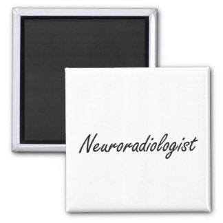 Neuroradiologist Artistic Job Design 2 Inch Square Magnet