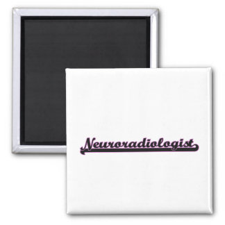 Neuroradiologist Classic Job Design 2 Inch Square Magnet