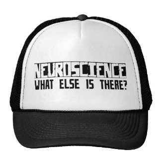 Neuroscience What Else Is There? Trucker Hat