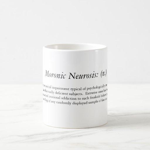 Neurosis morónica: (N.), Taza