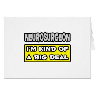 Neurosurgeon .. I'm Kind of a Big Deal Card