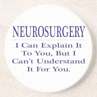 Neurosurgeon Joke .. Explain Not Understand Coaster