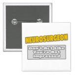 Neurosurgeon .. You're Impressed Button