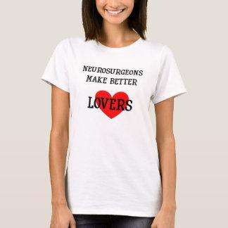 Neurosurgeons Make Better Lovers Shirt