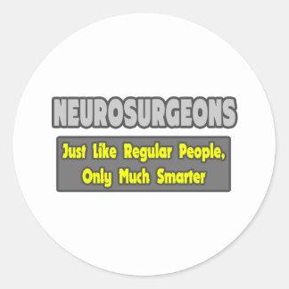 Neurosurgeons ... Smarter Classic Round Sticker