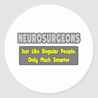 Neurosurgeons ... Smarter Round Stickers