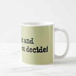 Neurotic and Friendly...you decide! Coffee Mug